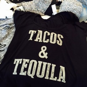 This T-Shirt has my name all over it. #tacosandtequila