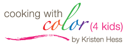 Cooking with Color 4 Kids© by Kristen Hess